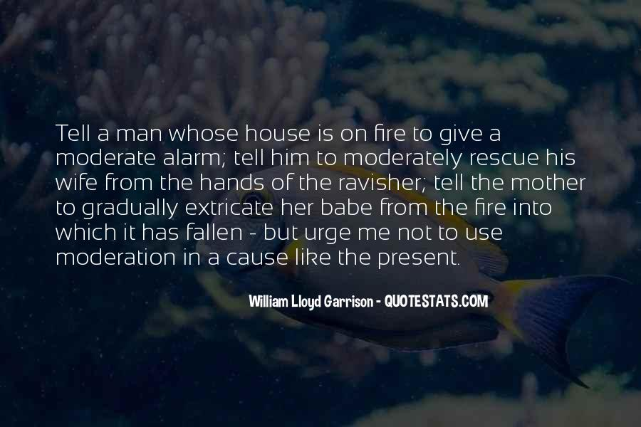 Quotes About A House On Fire #1080840