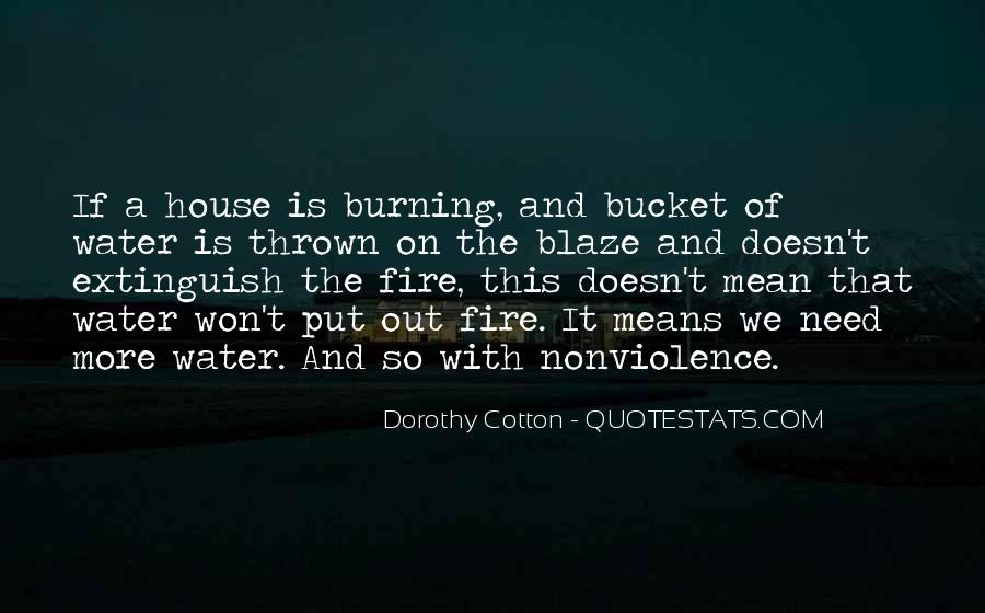 Quotes About A House On Fire #1398672