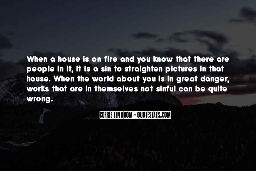 Quotes About A House On Fire #1563246