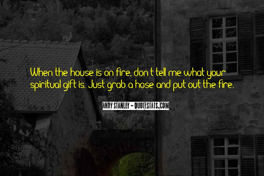 Quotes About A House On Fire #1584833