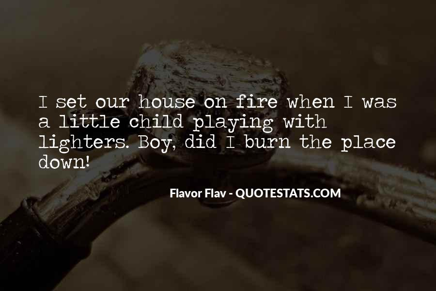 Quotes About A House On Fire #1814798