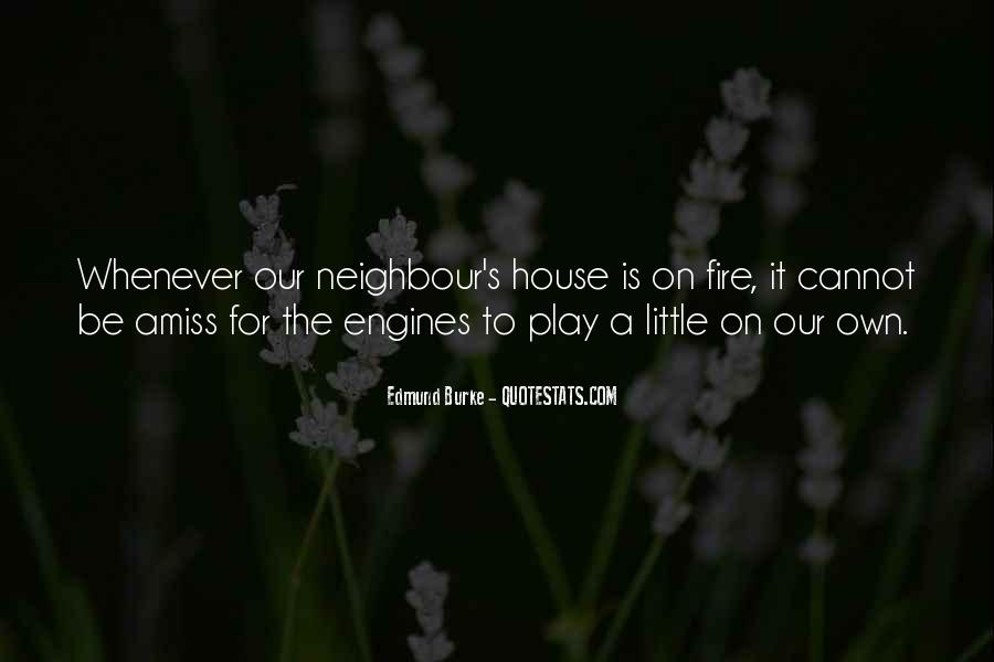 Quotes About A House On Fire #544624