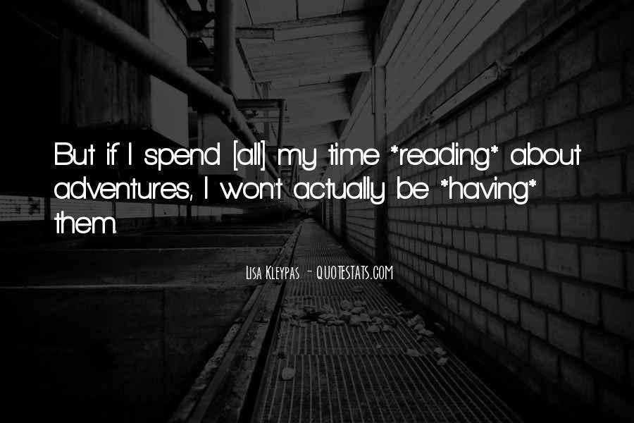 Quotes About Spend Time #15557