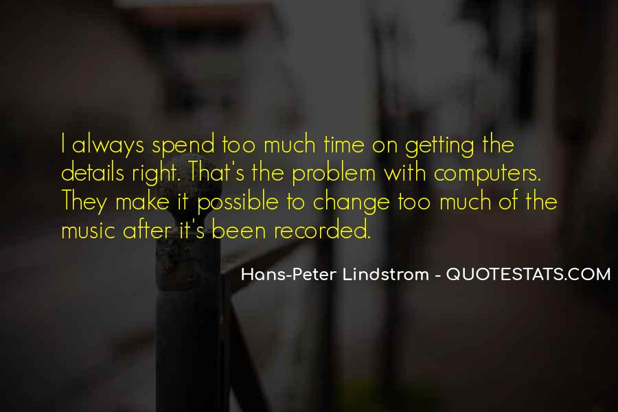 Quotes About Spend Time #15628