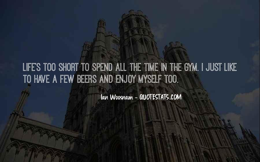 Quotes About Spend Time #17029