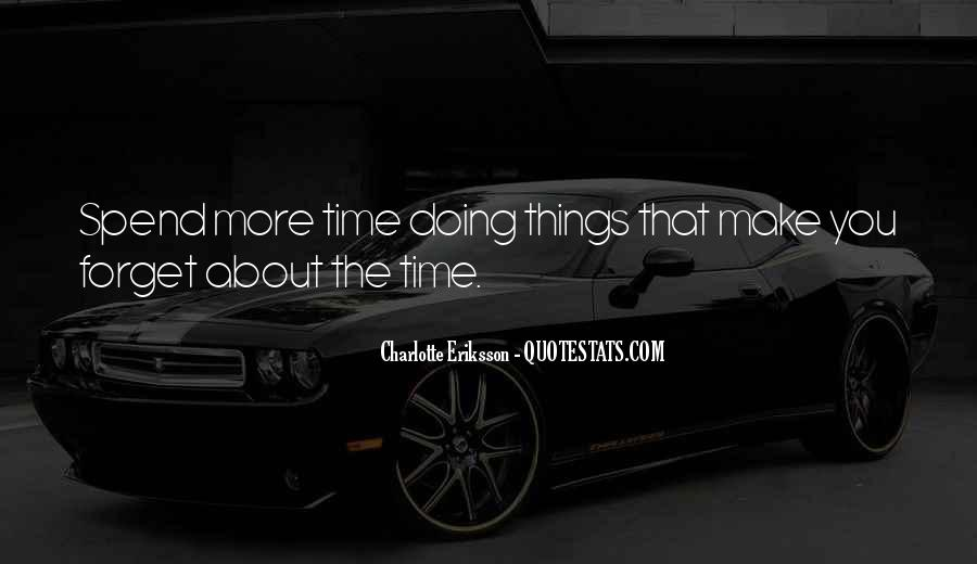 Quotes About Spend Time #2931