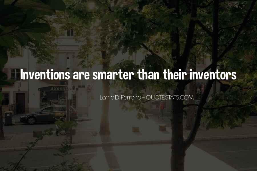 Quotes About Inventions And Inventors #475386