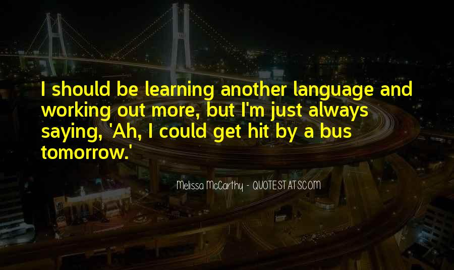 Quotes About Learning A Language #860972