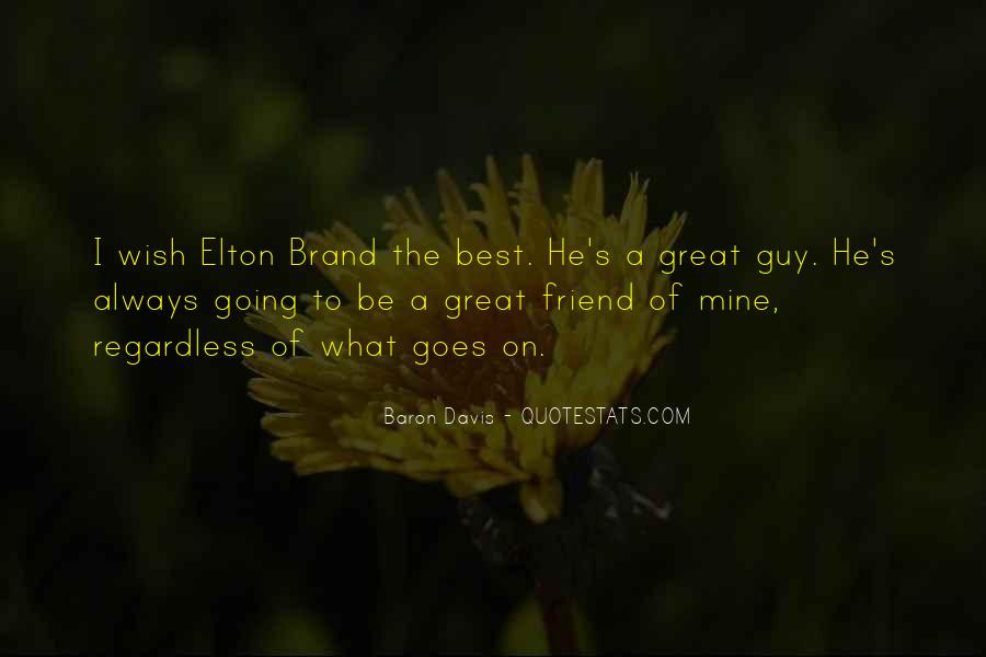 Quotes About A Great Guy Friend #1527651