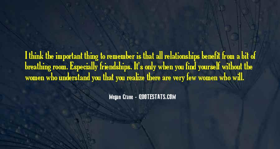 Quotes About Important Friendships #1540509