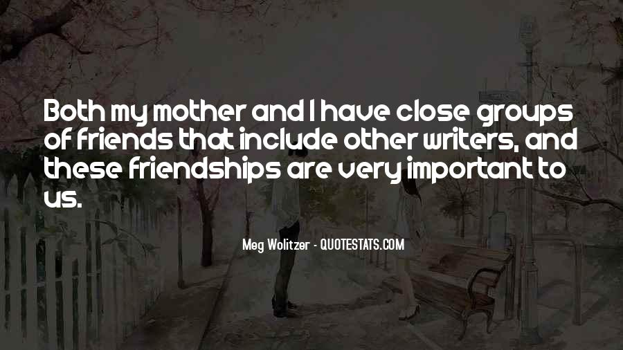 Quotes About Important Friendships #1702004