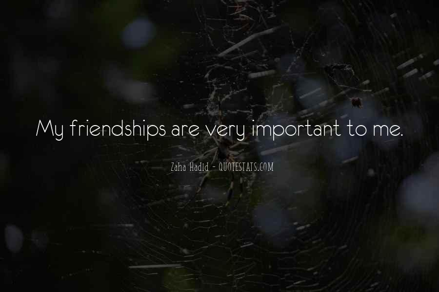 Quotes About Important Friendships #1799072