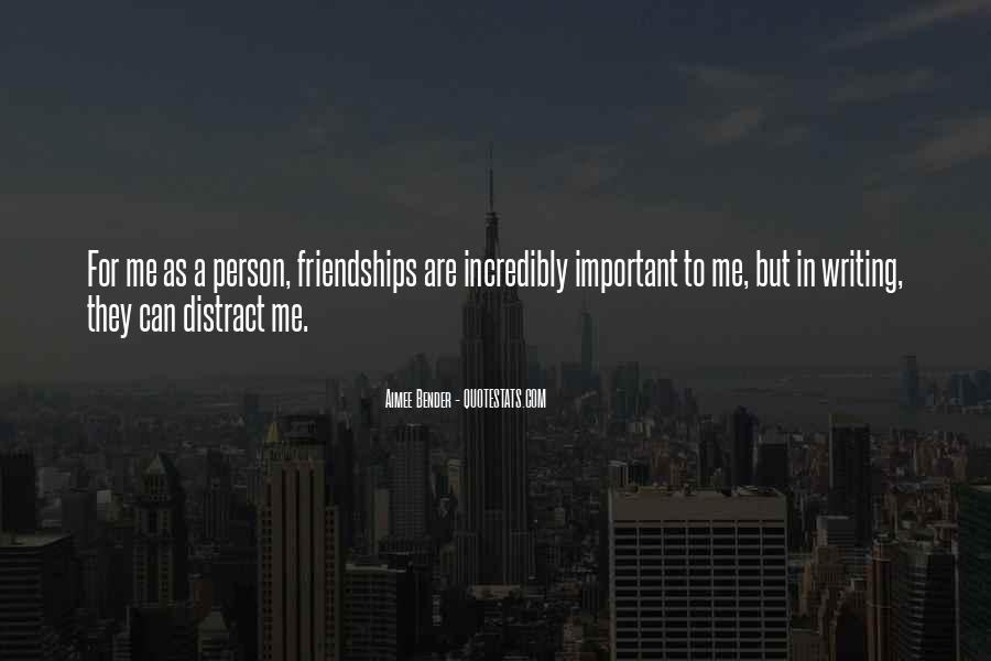 Quotes About Important Friendships #753982