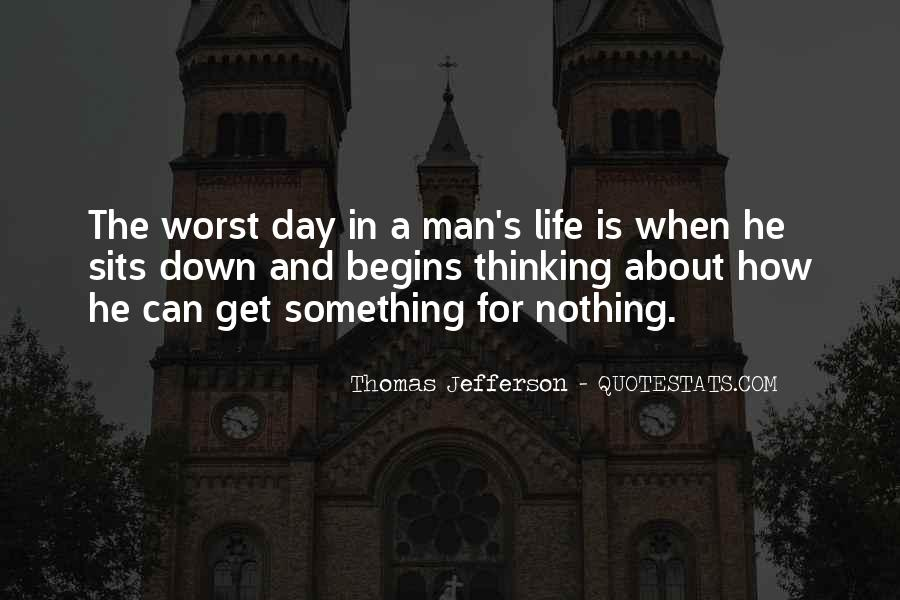 Quotes About Worst Day Of Life #1323647