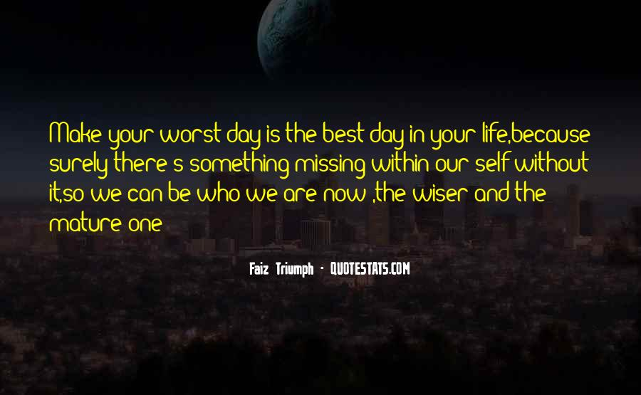Quotes About Worst Day Of Life #1387880