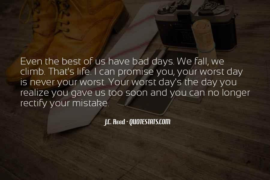 Quotes About Worst Day Of Life #1554877