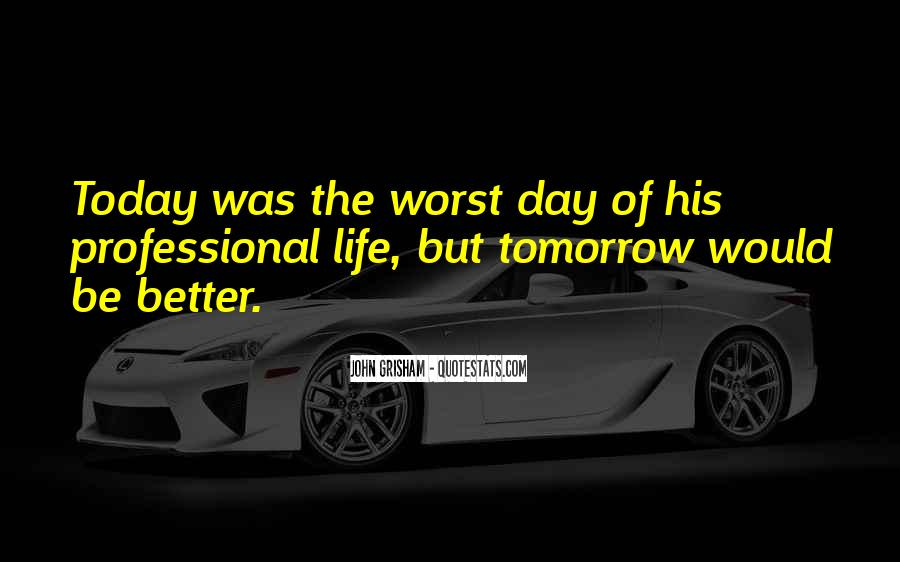 Quotes About Worst Day Of Life #1756176