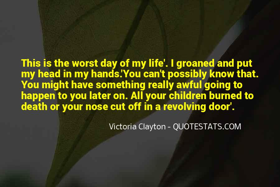 Quotes About Worst Day Of Life #1792362