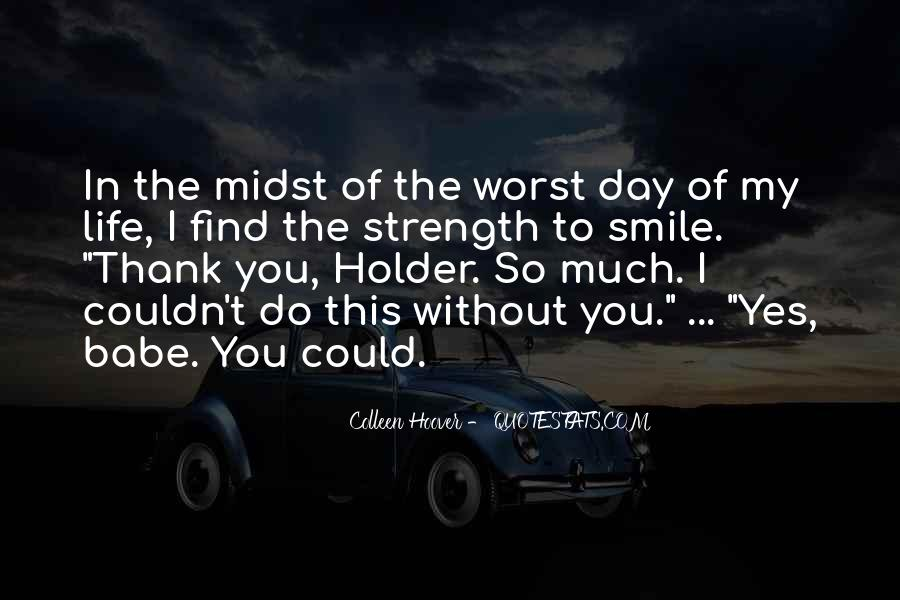 Quotes About Worst Day Of Life #801233