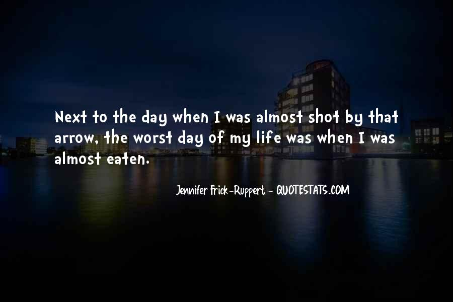 Quotes About Worst Day Of Life #945061