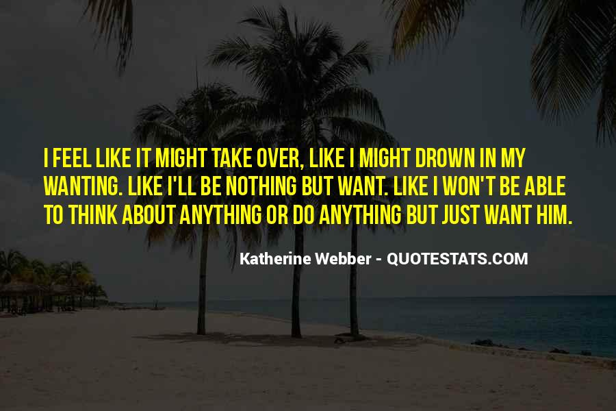 Quotes About Wanting Him #821185
