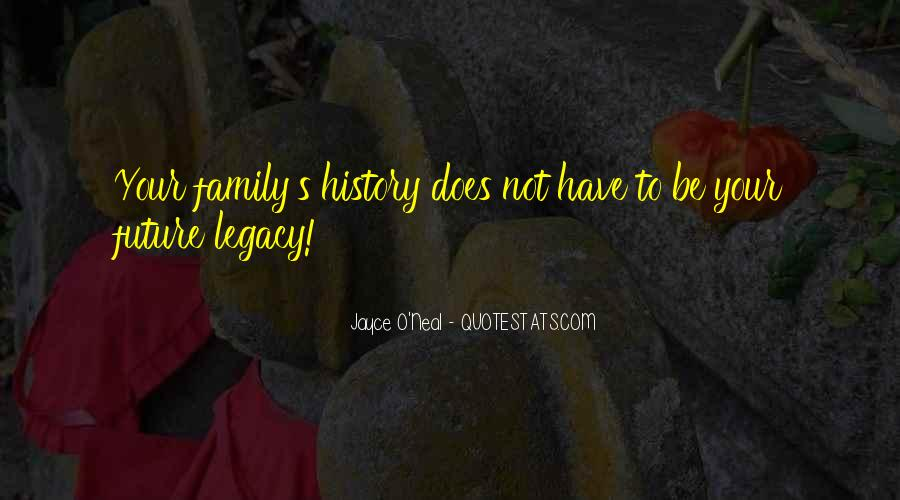 Quotes About Legacy #100442