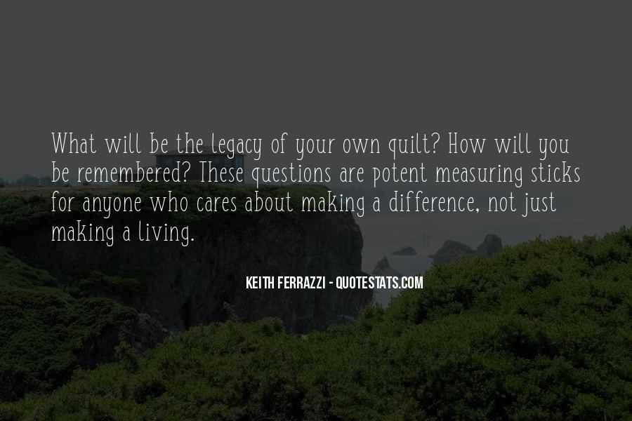 Quotes About Legacy #26219