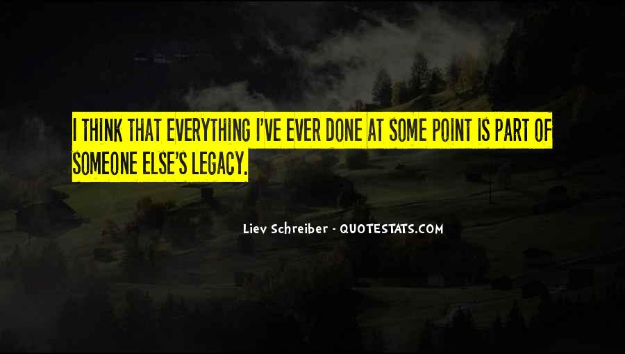 Quotes About Legacy #75466