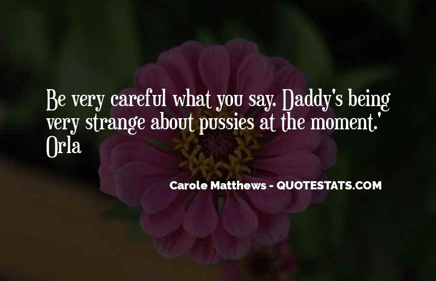 Quotes About Being Careful About What You Say #1249505