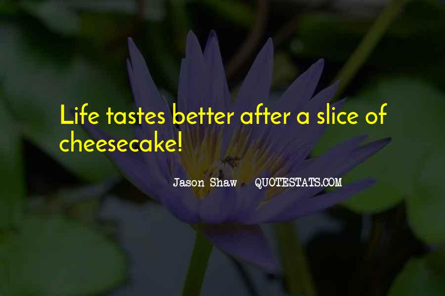 Quotes About Slice Of Life #1414577