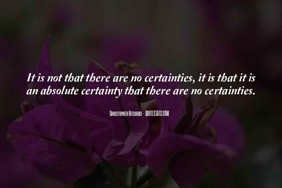 Quotes About Absolute Certainty #1016547