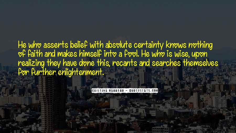 Quotes About Absolute Certainty #1167890