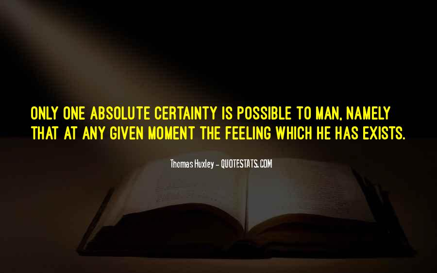 Quotes About Absolute Certainty #194982