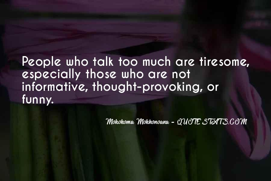 Quotes About People Who Talk Too Much #1386583