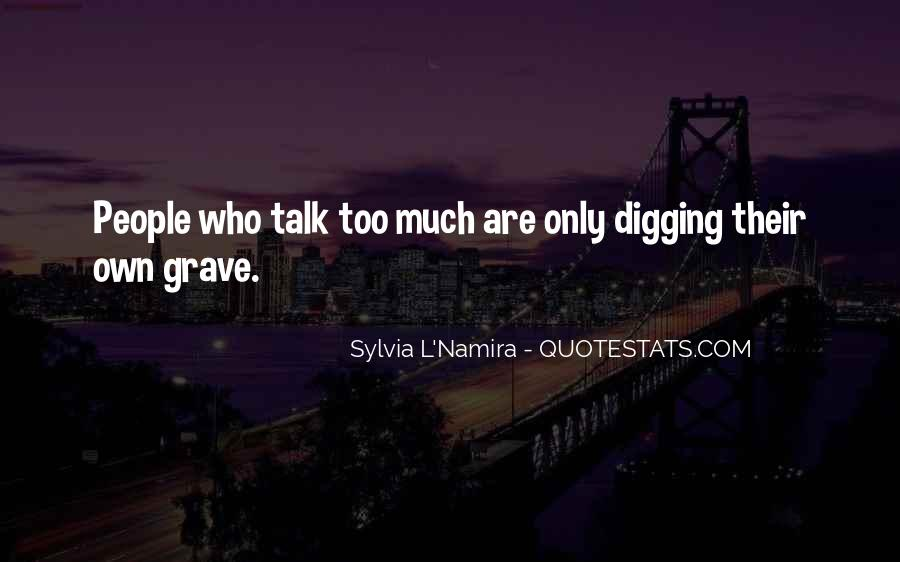 Quotes About People Who Talk Too Much #45555