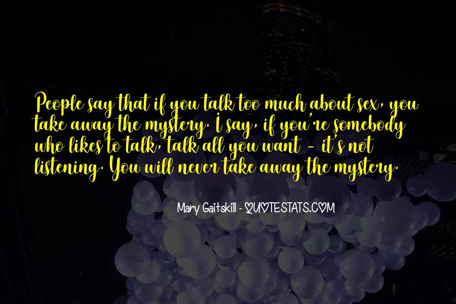 Quotes About People Who Talk Too Much #599724