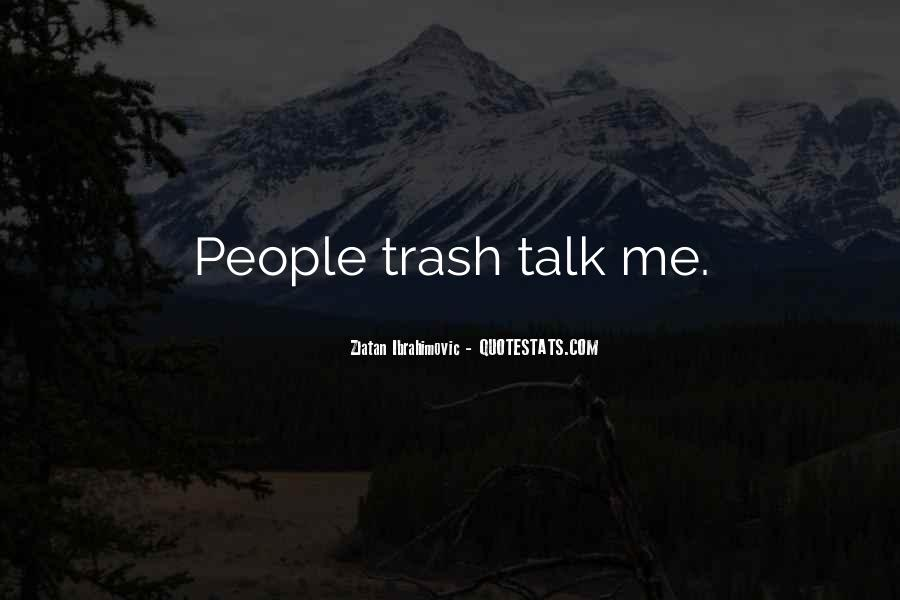Quotes About People Who Talk Too Much #7913