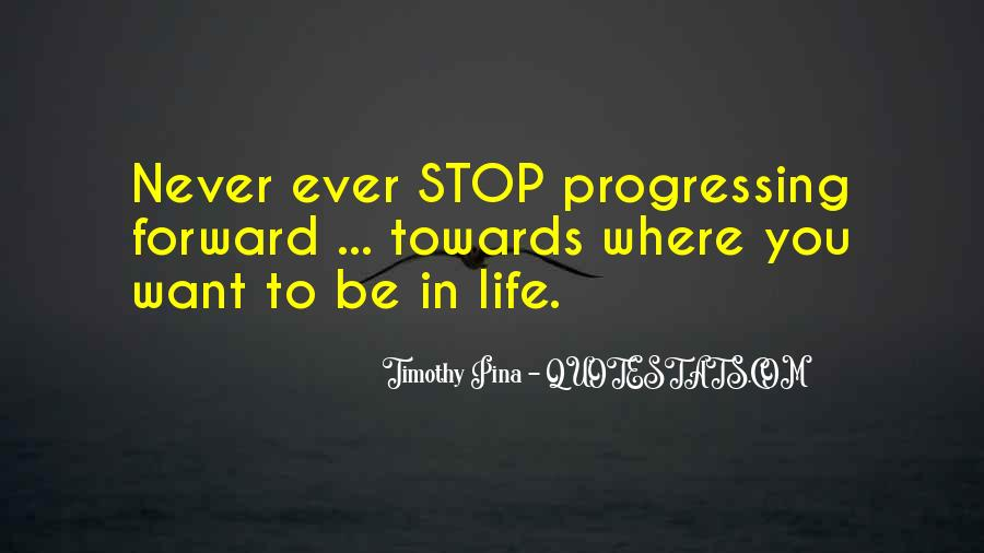 Quotes About Progressing Forward #1226575