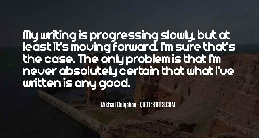 Quotes About Progressing Forward #487166