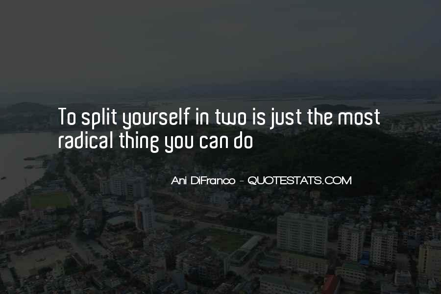 Quotes About Splits #461108