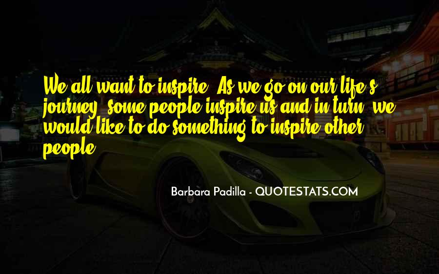 Quotes About People Who Inspire Your Life #730199