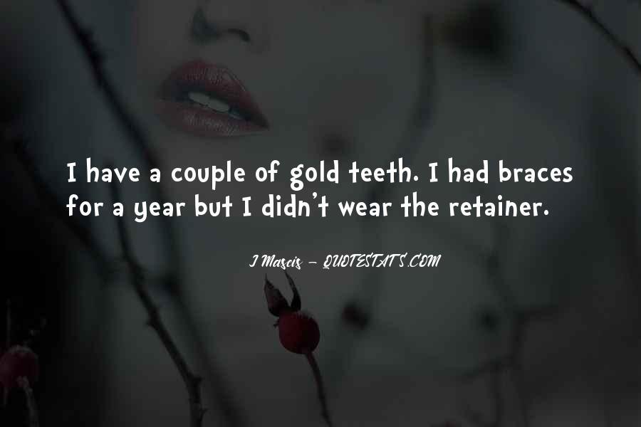 Quotes About Braces #1522792