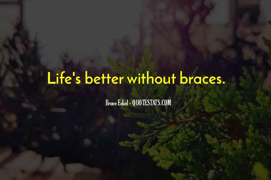 Quotes About Braces #1531235