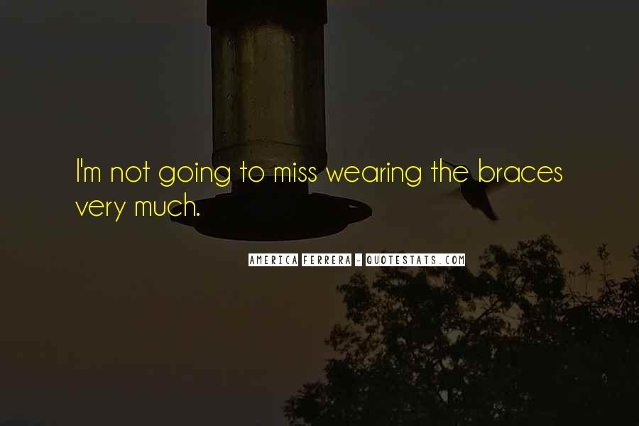 Quotes About Braces #1780025