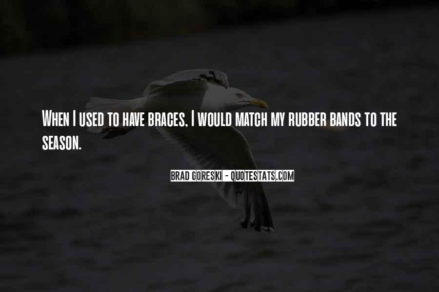 Quotes About Braces #921338