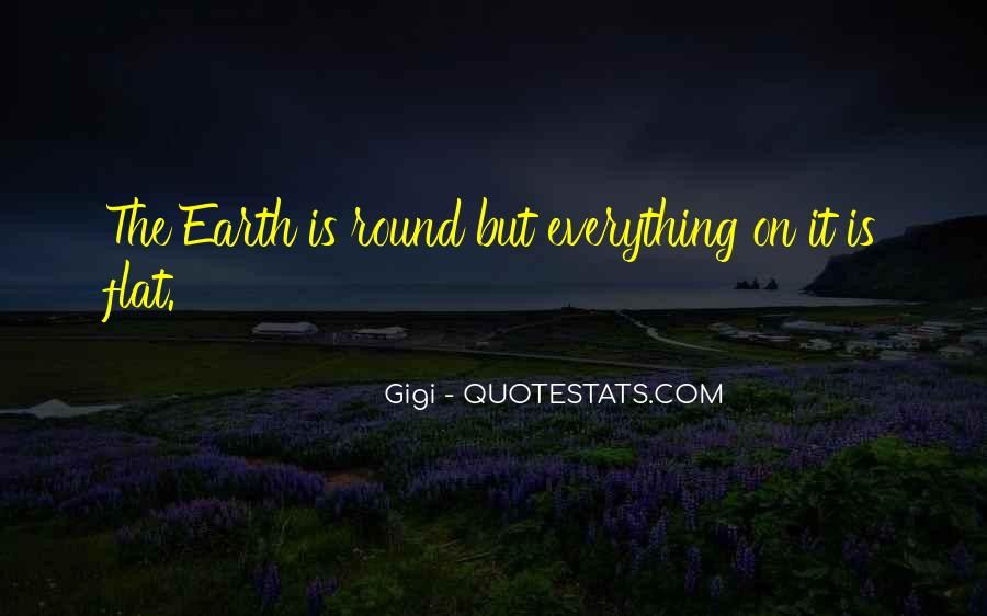 Quotes About Flat Earth #1483603
