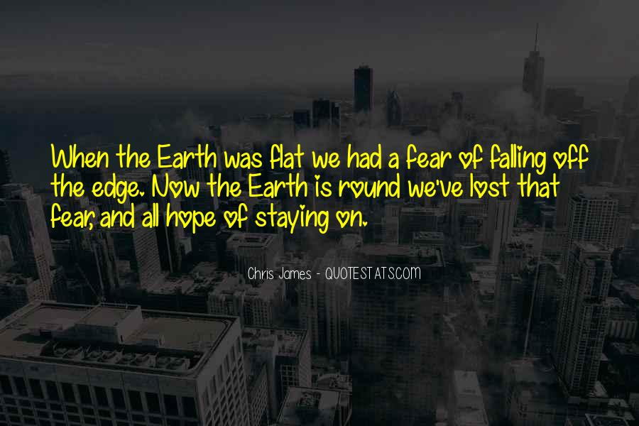Quotes About Flat Earth #1491691