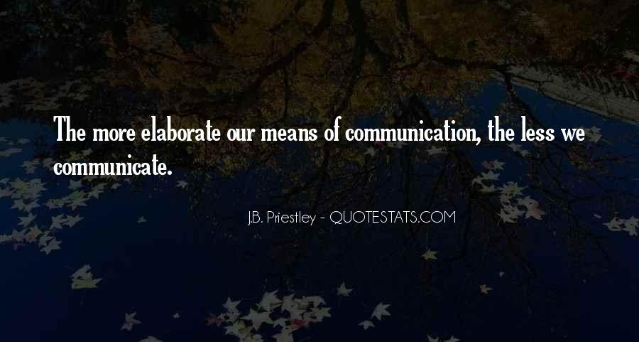 Quotes About Means Of Communication #1556487