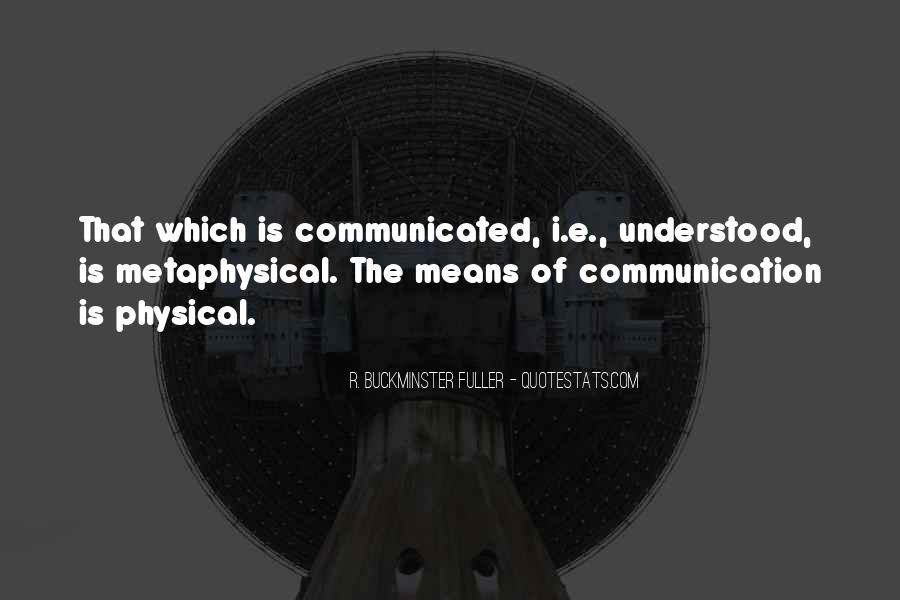 Quotes About Means Of Communication #740735
