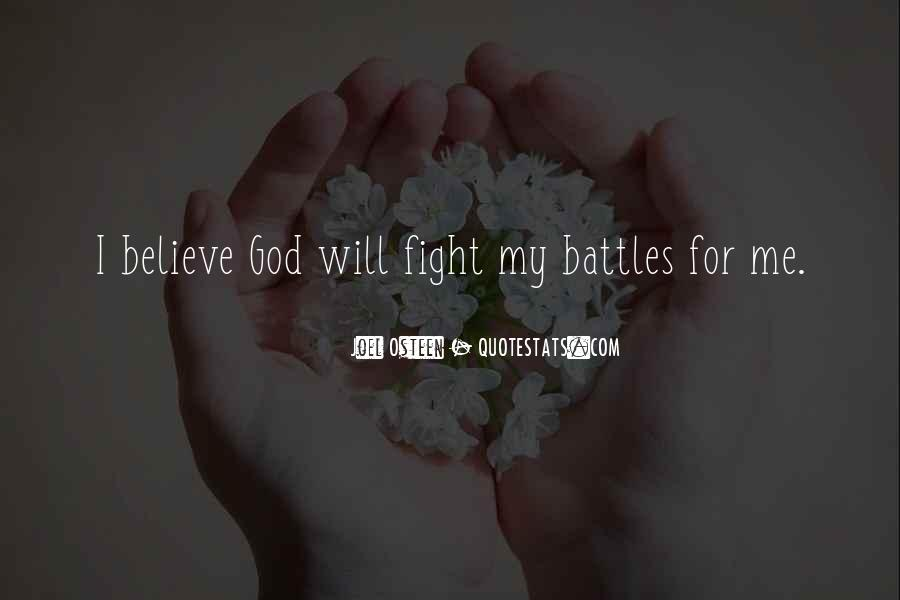 Quotes About God Fighting Your Battles #1564468